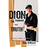 Dion: The Wanderer Talks Truth: (Stories, Humor & Music) ~ Mike Aquilina