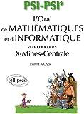 L'Oral de Mathématiques & d'Informatique X-Mines Centrale Filiere PSI-PSI*