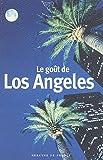 echange, troc Laure Kressmann - Le goût de Los Angeles
