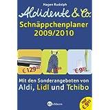 """Aldidente & Co. - Der Schn�ppchenplaner 2009/2010: Mit den Sonderangeboten von Aldi, Lidl und Tchibovon """"Hagen Rudolph"""""""