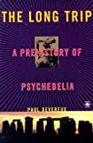 The Long Trip: The Prehistory of Psychedelia (Arkana) (0140195408) by Devereux, Paul