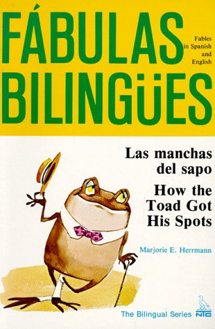 Las Manchas Del Sapo: How the Toad Got His Spots (Fabulas Bilingues.) (English and Spanish Edition), Marjorie E. Herrmann