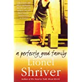 A Perfectly Good Familyby Lionel Shriver