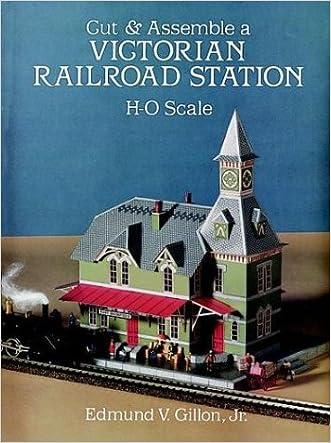 Cut & Assemble Victorian Railroad Station (Cut & Assemble Buildings in H-O Scale)