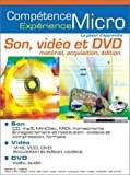 Son, vid�o et DVD : Mat�riel - Acquisition - Edition
