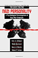 The Quest for the Nazi Personality: A Psychological Investigation of Nazi War Criminals (Personality and Clinical Psychology)