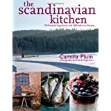 The Scandinavian Kitchen: Over 100 Essential Ingredients with 200 Authentic Receipesby Camilla Plum