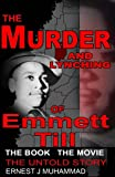 The Murder And Lynching Of Emmett Till: The Book The Movie The Untold Story