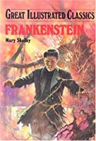 Frankenstein (Great Illustrated Classics)