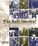 Who Built America? Working People and the Nations Economy, Politics, Culture, and Society, Vol. 1: From Conquest and Colonization through Reconstruction and the Great Uprising of 1877, 2nd Edition