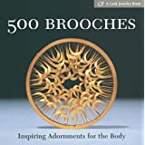 500 Brooches: Inspiring Adornments for the Body (Lark Jewelry Book): Inspiring Adornments for the Body (Lark Jewelry Book) (500 (Lark Paperback))by Marthe Le Van