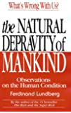The Natural Depravity of Mankind: Observations on the Human Condition
