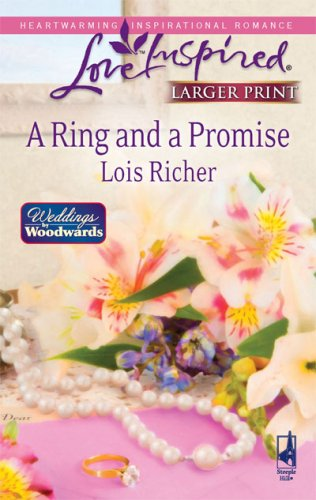 A Ring And A Promise (Steeple Hill Love Inspired (Large Print)), Lois Richer
