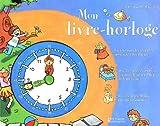 echange, troc Maria Sole Macchia - Mon livre-horloge