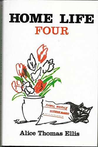 HOME-LIFE-FOUR-By-Alice-Thomas-Ellis-Hardcover-BRAND-NEW