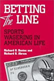 img - for Betting the Line: Sports Wagering in American Life book / textbook / text book