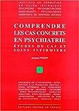 echange, troc Jacques Prouff - Comprendre les cas concrets en psychiatrie: études de cas et soins infirmiers