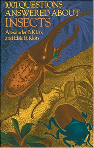 1001 Questions Answered About Insects, Alexander B. Klots, Elsie B. Klots