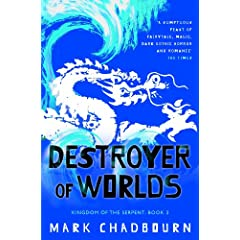 Destroyer of Worlds: Kingdom of the Serpent: Book 3: Destroyer of Worlds Bk. 3 (Gollancz S.F.)