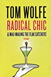 Radical Chic & Mau-Mauing the Flak Catchers (0312429134) by Wolfe, Tom