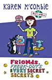 Friends, Freak-outs and Very Secret Secrets (Ally's World, #4)