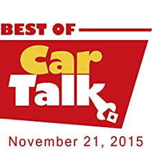 The Best of Car Talk, One Sensitive Dog, November 21, 2015  by Tom Magliozzi, Ray Magliozzi Narrated by Tom Magliozzi, Ray Magliozzi