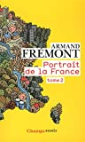 Portrait de la France : Tome 2, Nord-Pas-de-Calais - Rhône-Alpes - Outre-mer