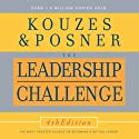 The Leadership Challenge, 4th Edition (       UNABRIDGED) by James M. Kouzes, Barry Z. Posner Narrated by James M. Kouzes, Barry Z. Posner
