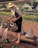 Caillebotte Au Jardin (French Edition)