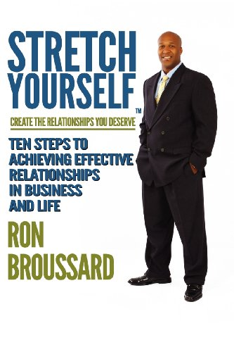Stretch Yourself: Create The Relationships You Deserve