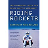 Riding Rockets: The Outrageous Tales of a Space Shuttle Astronaut ~ R. Mike Mullane