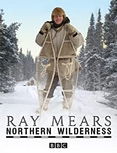 Ray Mears Northern Wilderness [DVD]