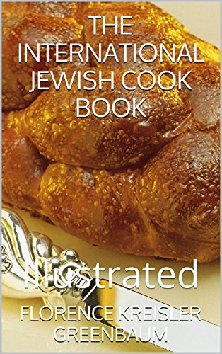 THE INTERNATIONAL JEWISH COOK BOOK: Illustrated by FLORENCE KREISLER GREENBAUM