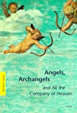 img - for Angels, Archangels, and All the Company of Heaven (Pegasus Library) book / textbook / text book