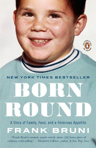 Image of Born Round: A Story of Family, Food and a Ferocious Appetite