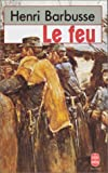 Le Feu : journal d'une escouade ; Carnets de Guerre