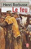 echange, troc Henri Barbusse, Pierre Paraf - Le Feu : journal d'une escouade ; Carnets de Guerre