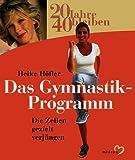 img - for 20 Jahre 40 bleiben. Das Gymnastik-Programm. Die Zellen gezielt verj ngen. book / textbook / text book