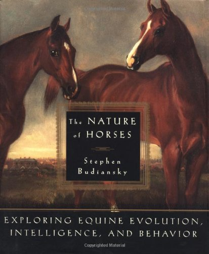 The Nature of Horses:  Exploring Equine Evolution,...