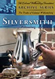 The Silversmith of Williamsburg