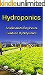 Hydroponics: Hydroponics For Beginner...