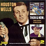 Houston Wells Then And Now: From Joe Meek To New Zealand
