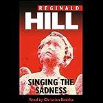 Singing the Sadness | Reginald Hill