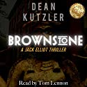 Brownstone: The Jack Elliot Series, Book 1 Audiobook by Dean Kutzler Narrated by Tom Lennon