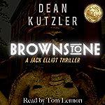 Brownstone: The Jack Elliot Series, Book 1 | Dean Kutzler