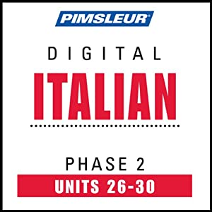 Italian Phase 2, Unit 26-30: Learn to Speak and Understand Italian with Pimsleur Language Programs | [Pimsleur]