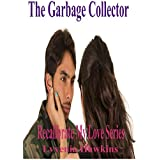 The Garbage Collector (Recalibrate My Love Book 2) ~ Luvvenia Hawkins