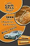 Our Gumball Rally: 3000 Miles, 3 Coun...
