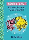 Ballet Cat: Dance! Dance! Underpants!
