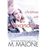 Christmas with The Alexanders: The Alexanders, Book 3.5 ~ M. Malone